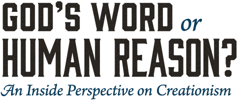 God's Word or Human Reason? An Inside Perspective on Creationism